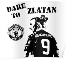 Zlatan Ibrahimovic - Dare to Zlatan - Manchester United Poster