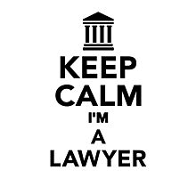 Keep calm I'm a lawyer Photographic Print