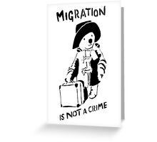 Migration Is Not A Crime - Banksy Greeting Card