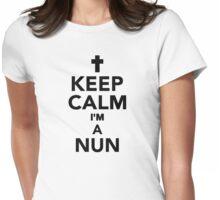 Keep calm I'm a Nun Womens Fitted T-Shirt