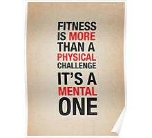 Fitness Is More Than A Physical Challenge Poster