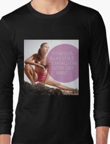 Fitness Is A Lifestyle Long Sleeve T-Shirt