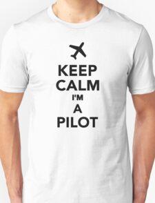 Keep calm I'm a Pilot Unisex T-Shirt