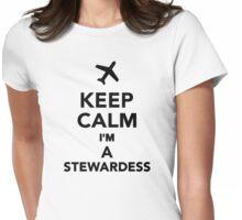 Keep calm I'm a Stewardess Womens Fitted T-Shirt