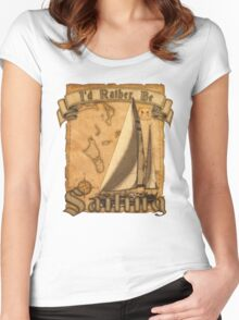 I'd Rather Be Sailing Women's Fitted Scoop T-Shirt