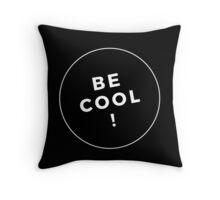 Be Cool Throw Pillow