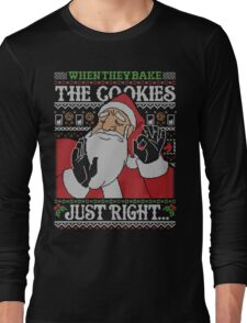 When They Bake The Cookies Just Right... Long Sleeve T-Shirt