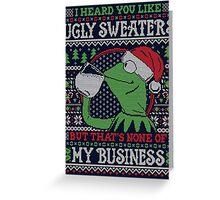 I Heard You Like Ugly Sweaters Greeting Card