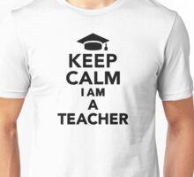 Keep calm I am a Teacher Unisex T-Shirt