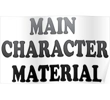 Main Character Material Poster