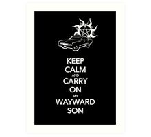 Keep Calm and Carry On My Wayward Son Art Print