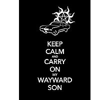 Keep Calm and Carry On My Wayward Son Photographic Print