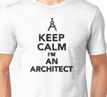 Keep calm I'm an Architect Unisex T-Shirt