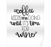 Coffee Keeps Me Going Poster