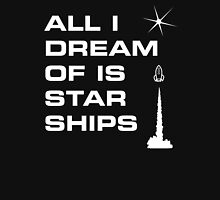 All I Dream of is Starships  Unisex T-Shirt