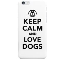 Keep calm and love dogs iPhone Case/Skin