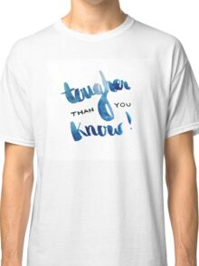 Tougher than you know Classic T-Shirt