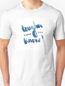 Tougher than you know Unisex T-Shirt
