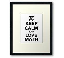 Keep calm and love Math Pi Framed Print