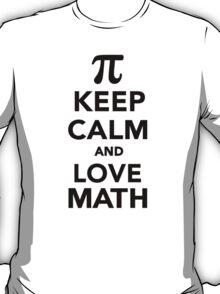 Keep calm and love Math Pi T-Shirt