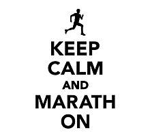 Keep calm and Marathon Photographic Print
