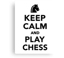 Keep calm and Play Chess Canvas Print
