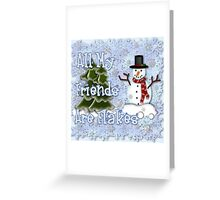 All My Friends Are Flakes  Greeting Card