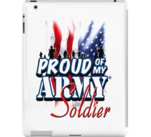 Proud of my Army Soldier iPad Case/Skin
