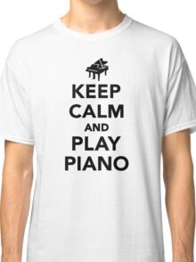 Keep calm and play piano Classic T-Shirt
