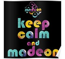 KEEP CALM AND MADEON Poster