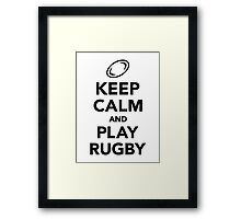 Keep calm and play Rugby Framed Print