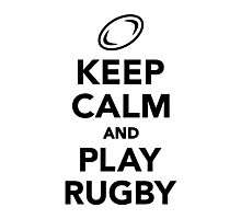 Keep calm and play Rugby Photographic Print