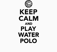 Keep calm and play Water Polo Unisex T-Shirt
