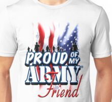 Proud of my Army Friend Unisex T-Shirt
