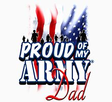 Proud of my Army Dad Unisex T-Shirt