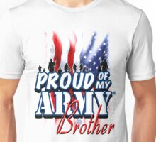 Proud of my Army Brother Unisex T-Shirt