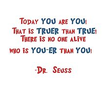 YOU Dr. Seuss quote Photographic Print