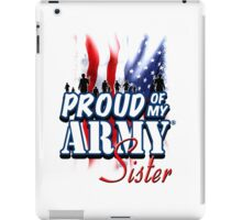 Proud of my Army Sister iPad Case/Skin
