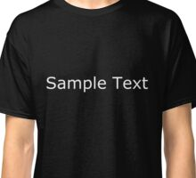 Sample Text (White) Classic T-Shirt