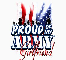 Proud of my Army Girlfriend Unisex T-Shirt