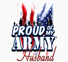 Proud of my Army Husband Unisex T-Shirt