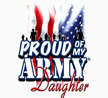 Proud of my Army Daughter Unisex T-Shirt