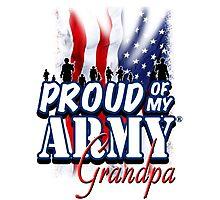 Proud of my Army Grandpa Photographic Print