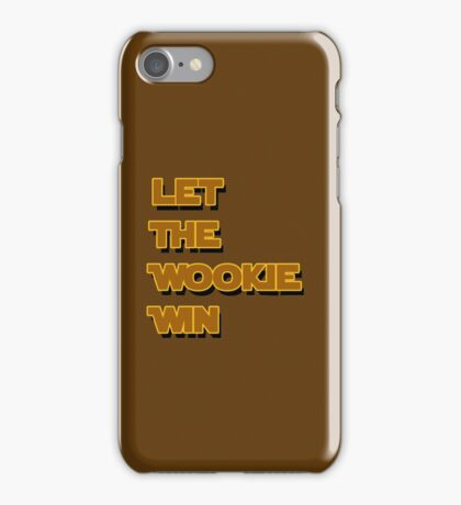 Let The Wookie Win iPhone Case/Skin
