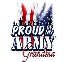 Proud of my Army Grandma Photographic Print