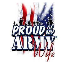 Proud of my Army Wife Photographic Print