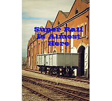 Super Rail Is Almost Here Photographic Print