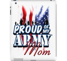 Proud of my Army Mom iPad Case/Skin