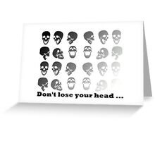 A wise head once said... Greeting Card