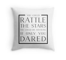 Rattle the stars quote Throw Pillow